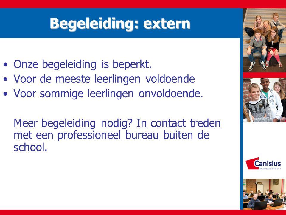 Begeleiding: extern Onze begeleiding is beperkt.