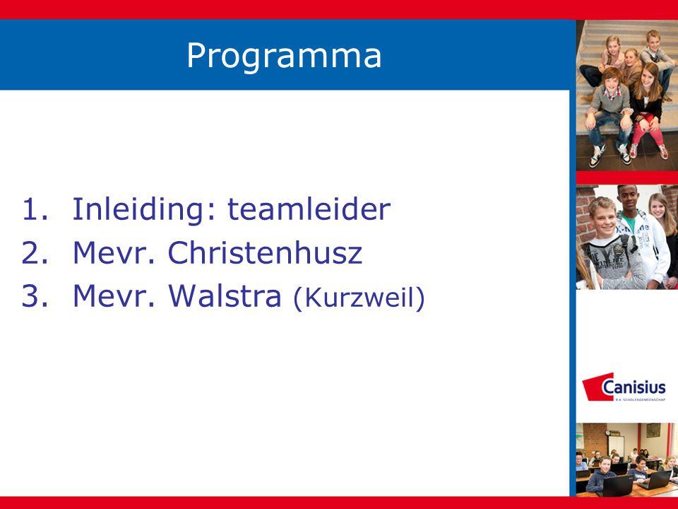 Programma 1. Inleiding: teamleider 2. Mevr. Christenhusz