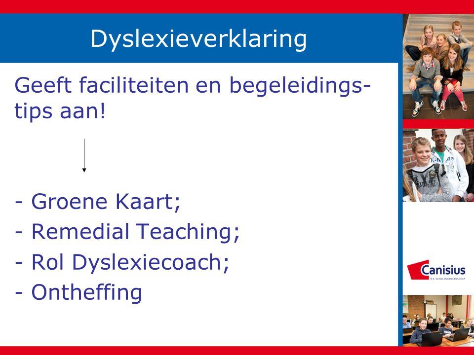 Dyslexieverklaring Geeft faciliteiten en begeleidings-tips aan!