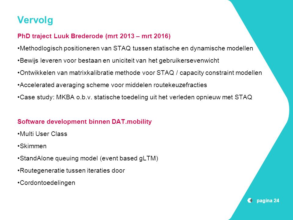 Vervolg PhD traject Luuk Brederode (mrt 2013 – mrt 2016)