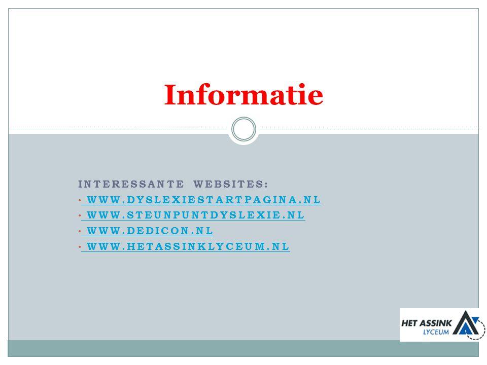 Informatie Interessante websites: www.dyslexiestartpagina.nl