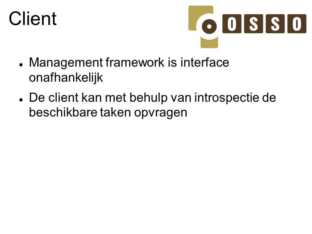 Client Management framework is interface onafhankelijk