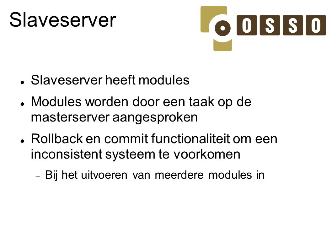 Slaveserver Slaveserver heeft modules