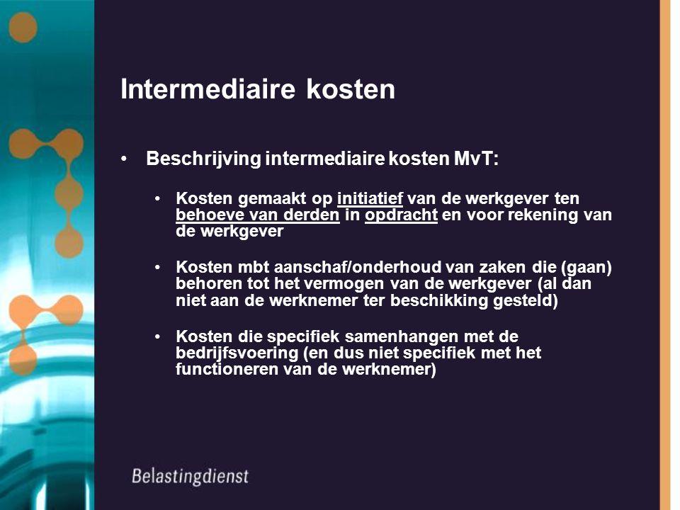 Intermediaire kosten Beschrijving intermediaire kosten MvT: