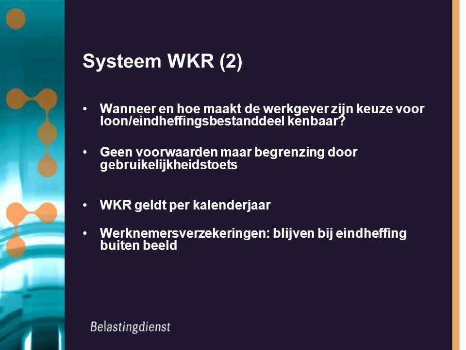 Systeem WKR (2) Wanneer en hoe maakt de werkgever zijn keuze voor loon/eindheffingsbestanddeel kenbaar