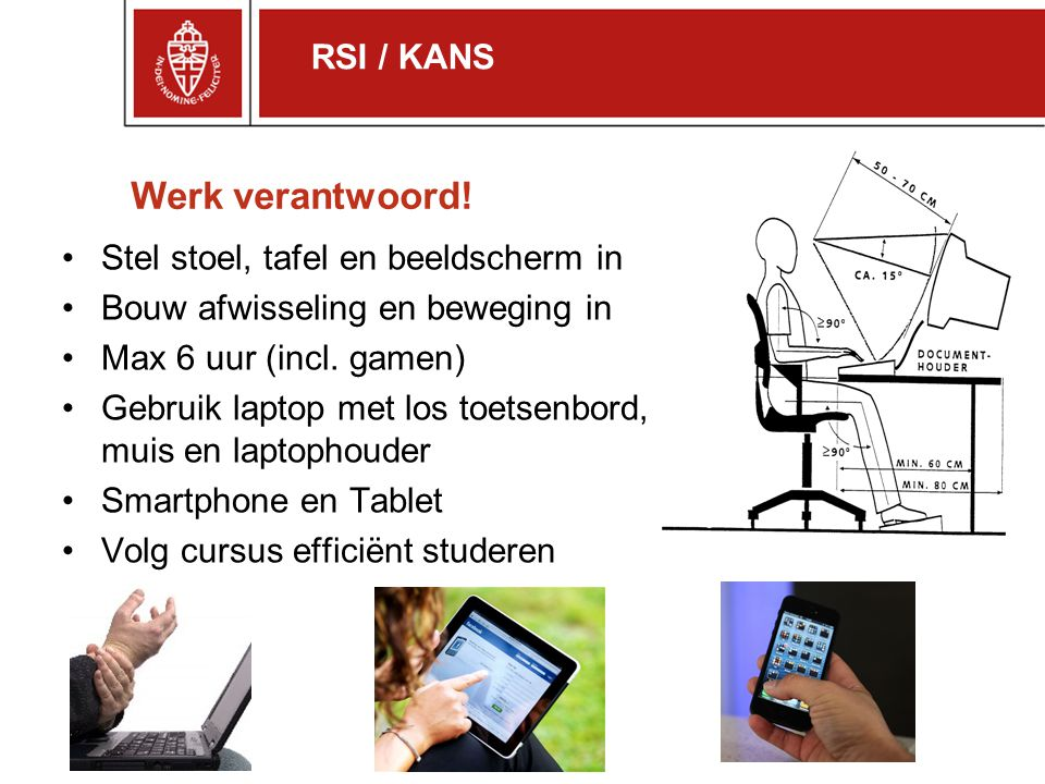 Werk verantwoord! RSI / KANS Stel stoel, tafel en beeldscherm in