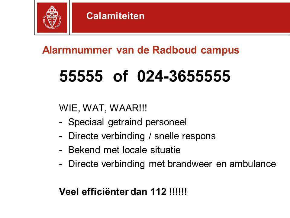 55555 of 024-3655555 Alarmnummer van de Radboud campus Calamiteiten