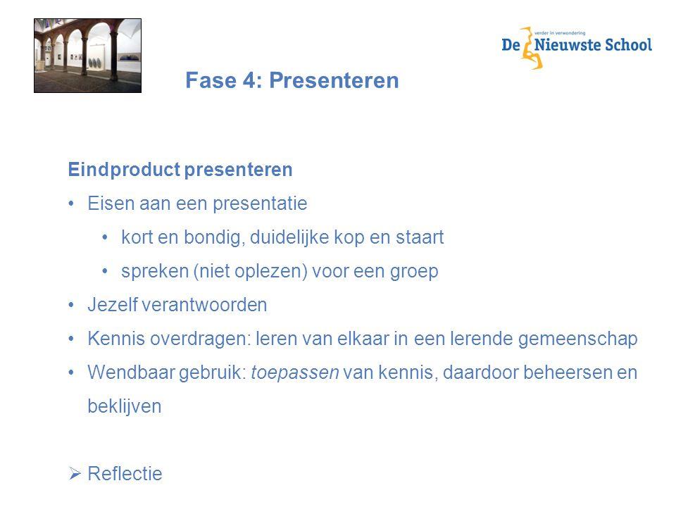 Fase 4: Presenteren Eindproduct presenteren Eisen aan een presentatie