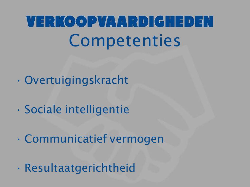 Competenties Overtuigingskracht Sociale intelligentie