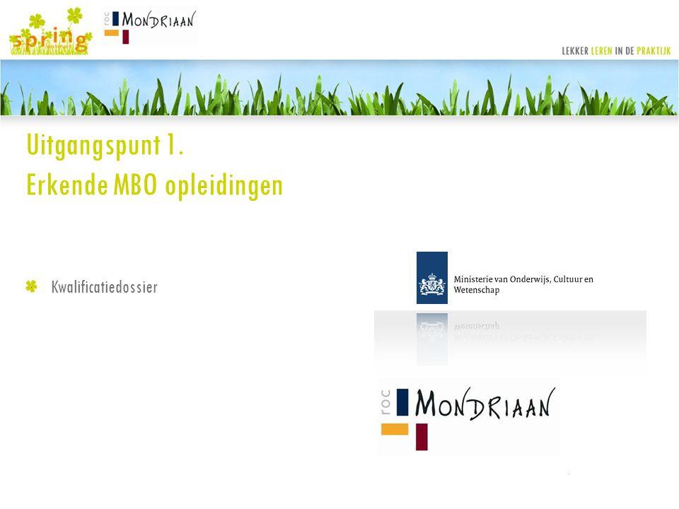 Uitgangspunt 1. Erkende MBO opleidingen
