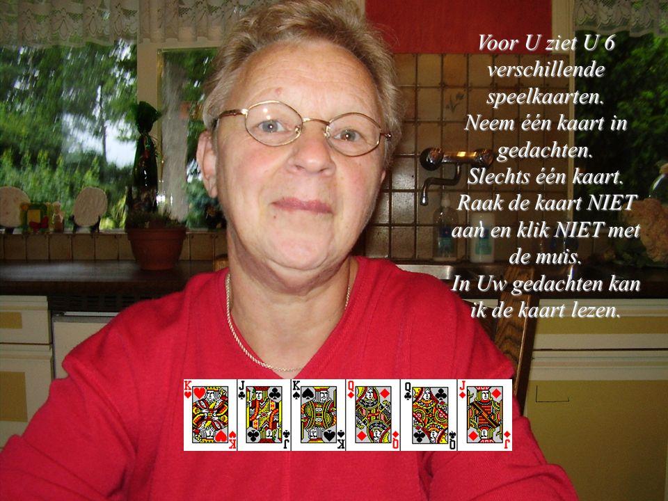 Voor U ziet U 6 verschillende speelkaarten.