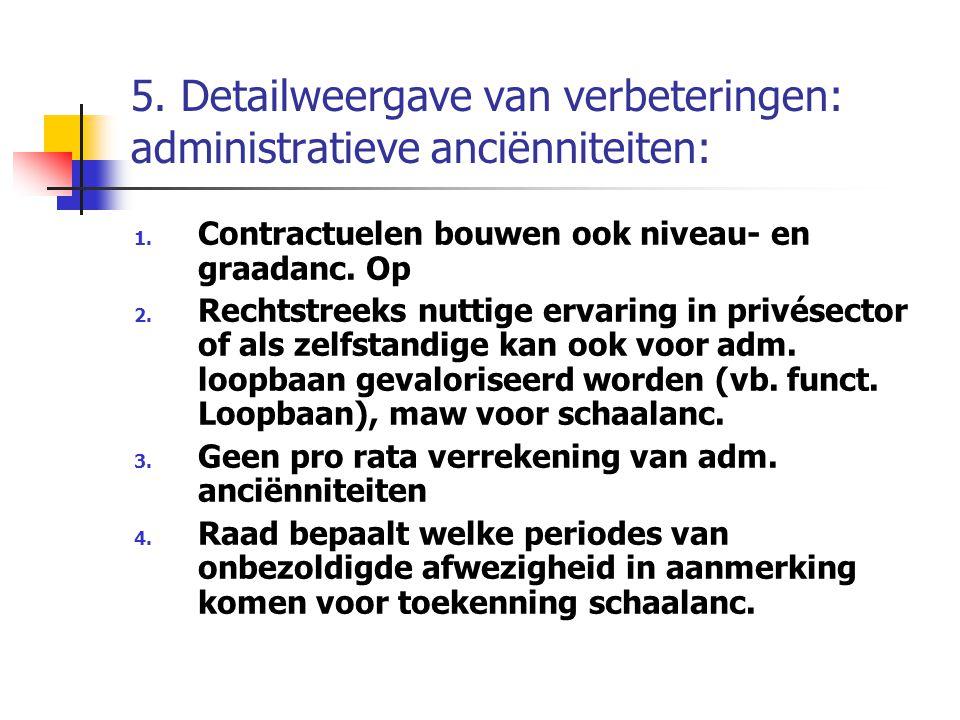 5. Detailweergave van verbeteringen: administratieve anciënniteiten: