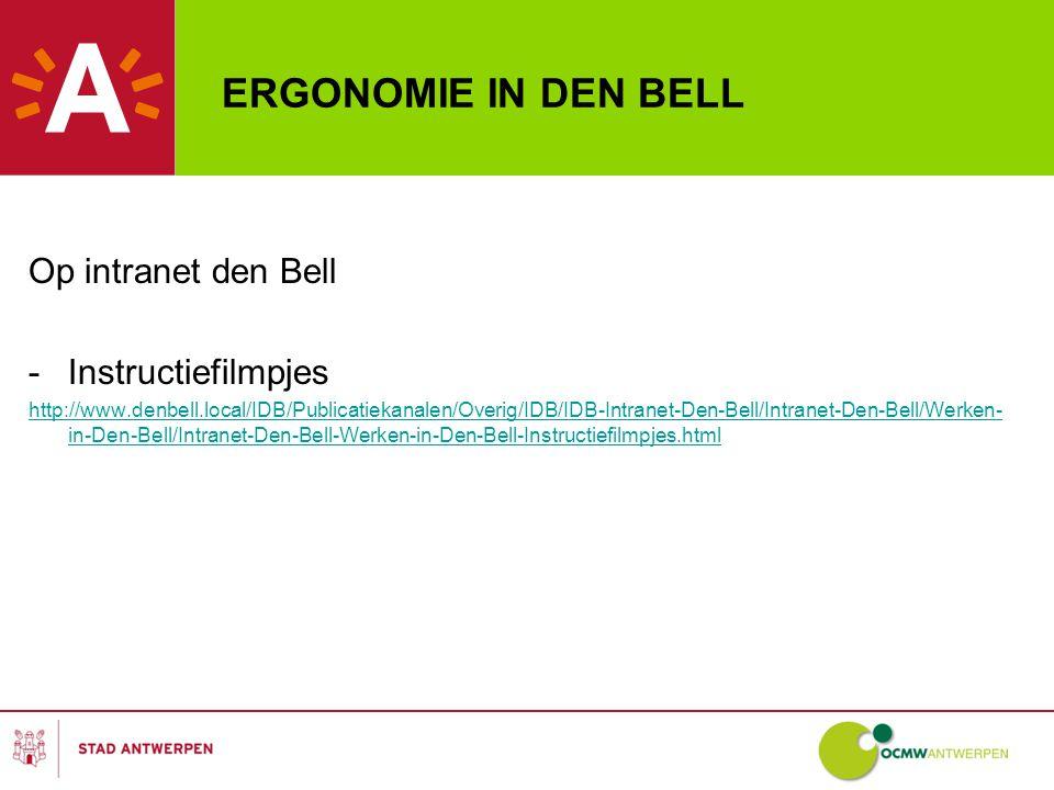 ERGONOMIE IN DEN BELL Op intranet den Bell Instructiefilmpjes