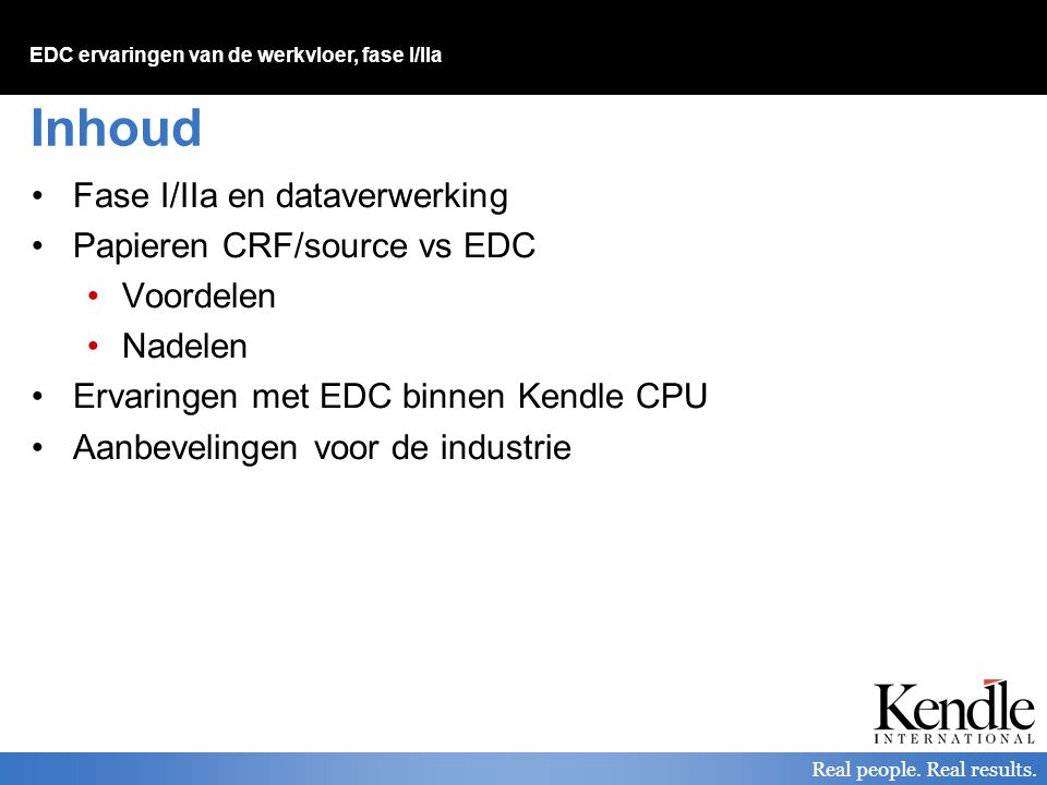 Inhoud Fase I/IIa en dataverwerking Papieren CRF/source vs EDC