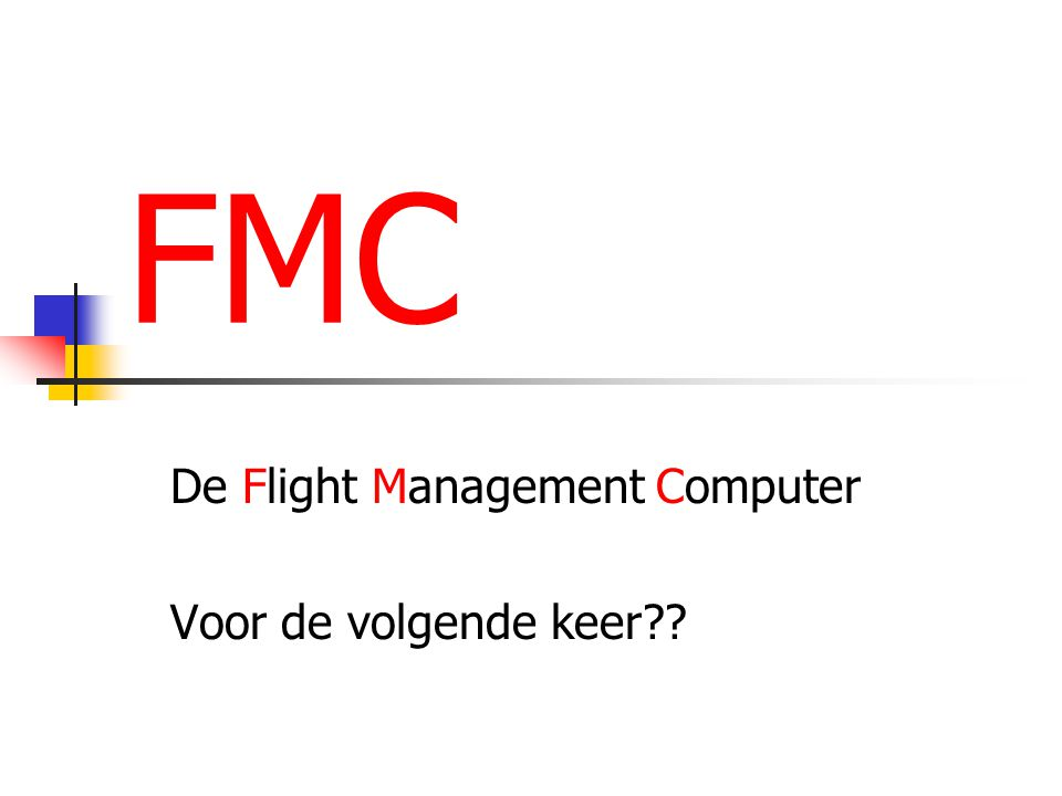 De Flight Management Computer Voor de volgende keer