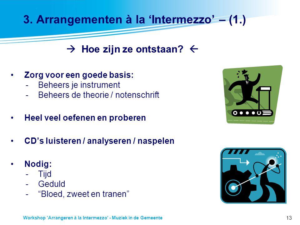 3. Arrangementen à la 'Intermezzo' – (1.)