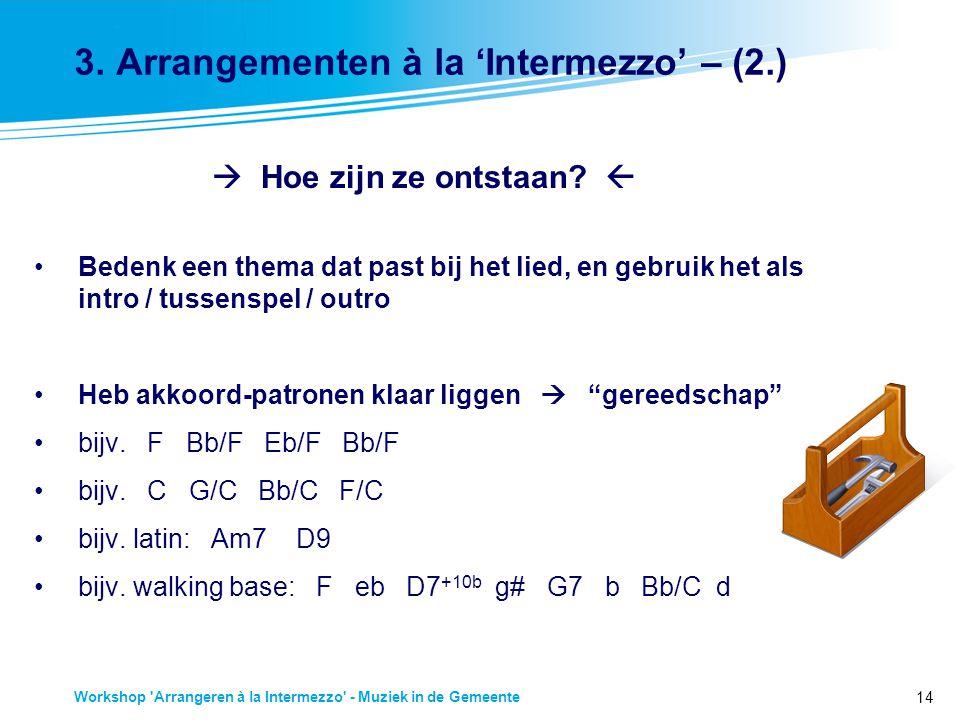 3. Arrangementen à la 'Intermezzo' – (2.)