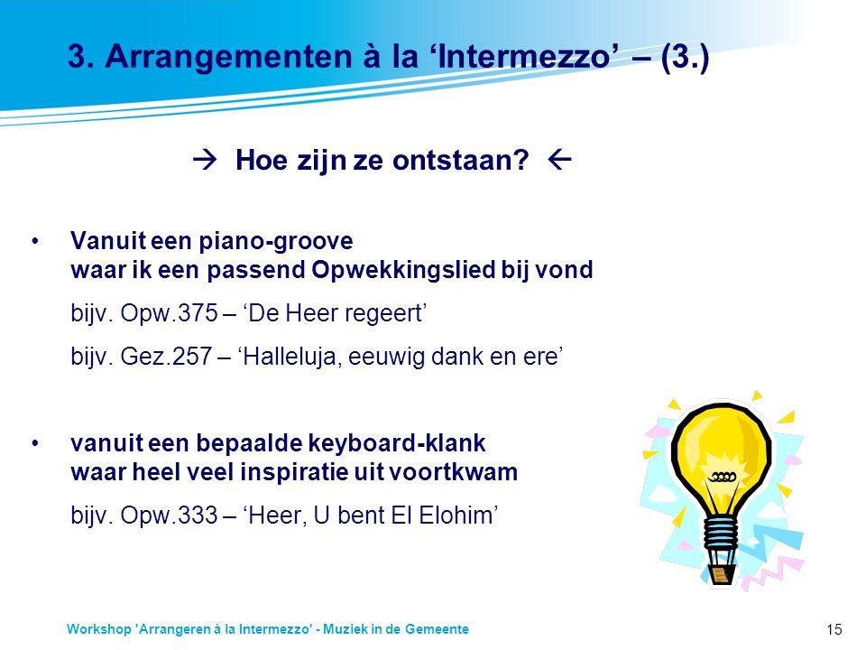 3. Arrangementen à la 'Intermezzo' – (3.)