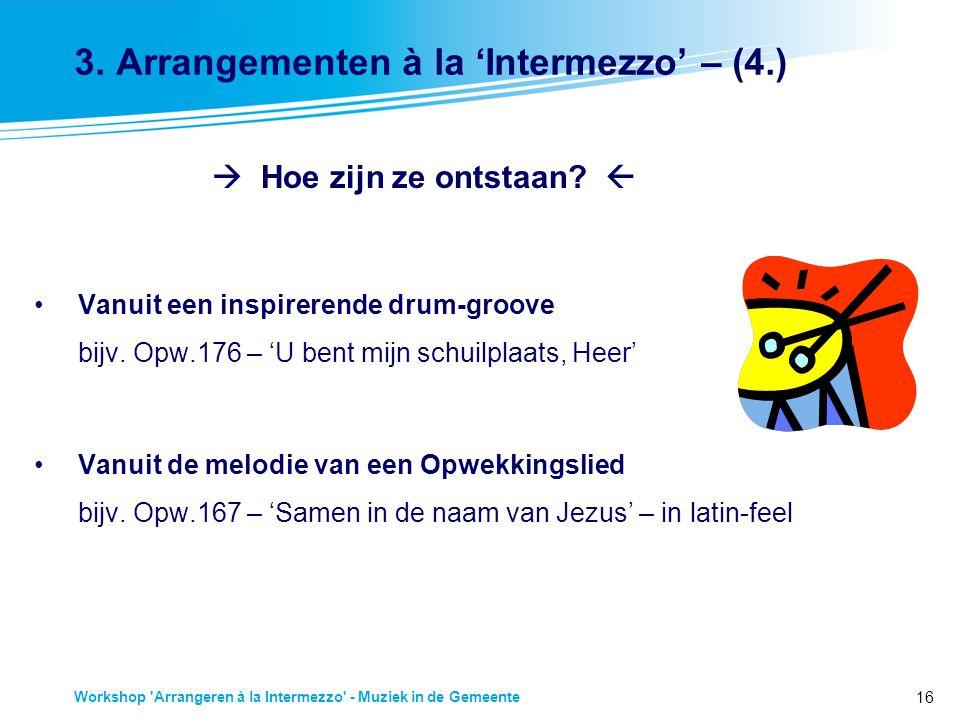 3. Arrangementen à la 'Intermezzo' – (4.)