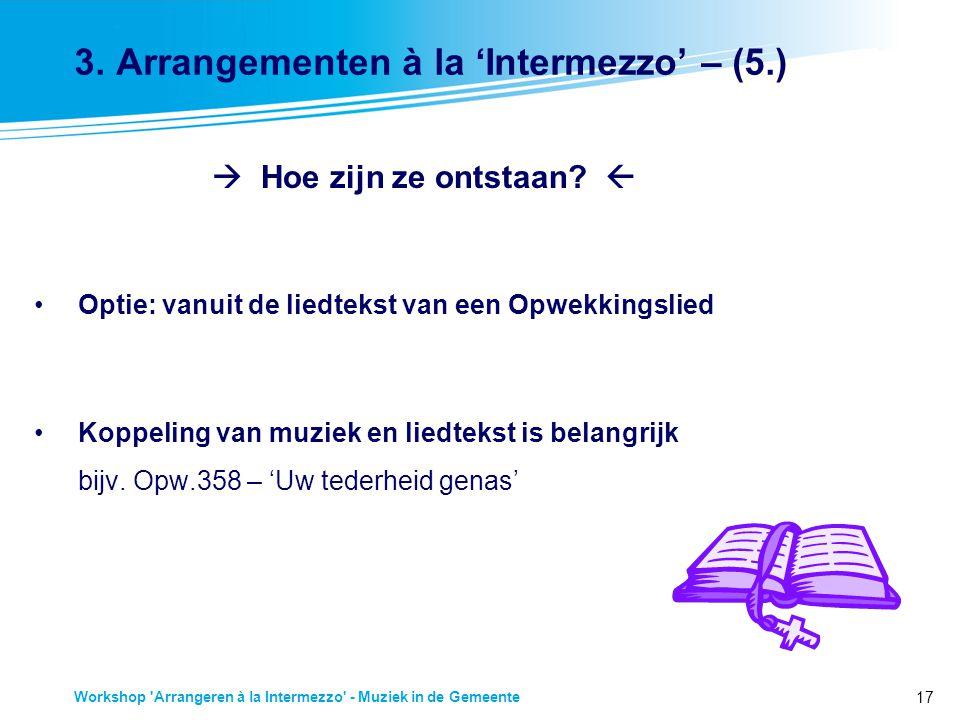 3. Arrangementen à la 'Intermezzo' – (5.)