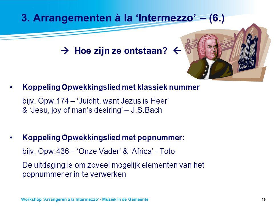 3. Arrangementen à la 'Intermezzo' – (6.)