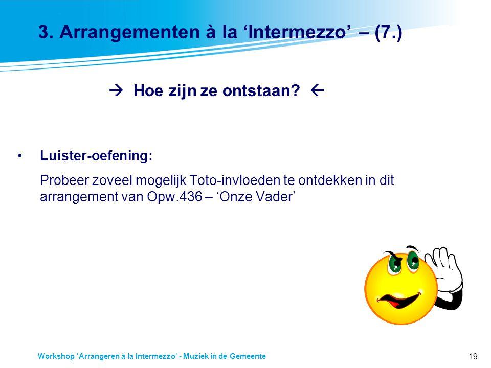 3. Arrangementen à la 'Intermezzo' – (7.)