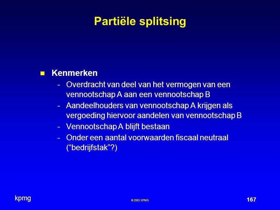 Partiële splitsing Kenmerken
