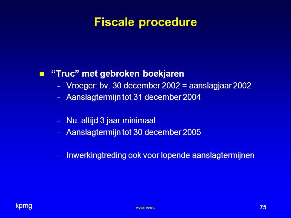 Fiscale procedure Truc met gebroken boekjaren
