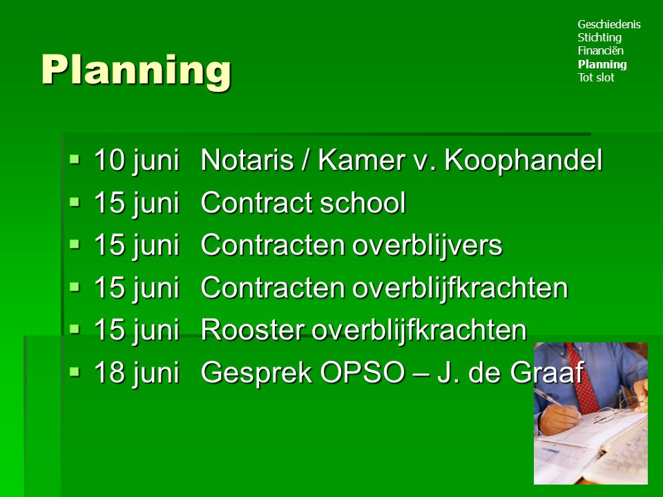 Planning 10 juni Notaris / Kamer v. Koophandel 15 juni Contract school