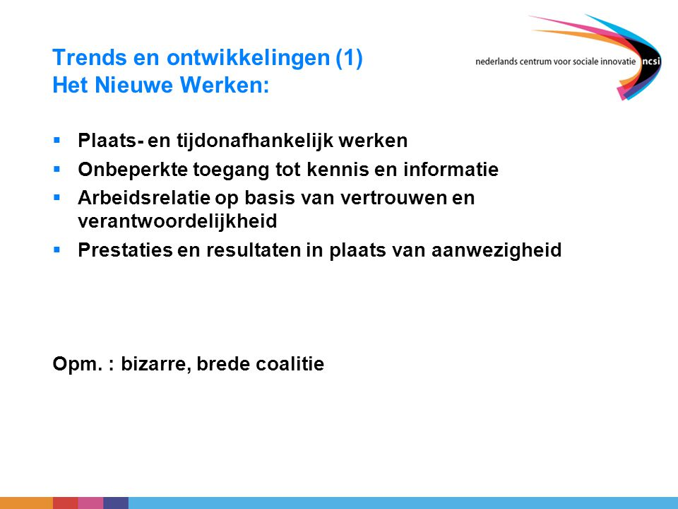 Trends en ontwikkelingen (1) Het Nieuwe Werken: