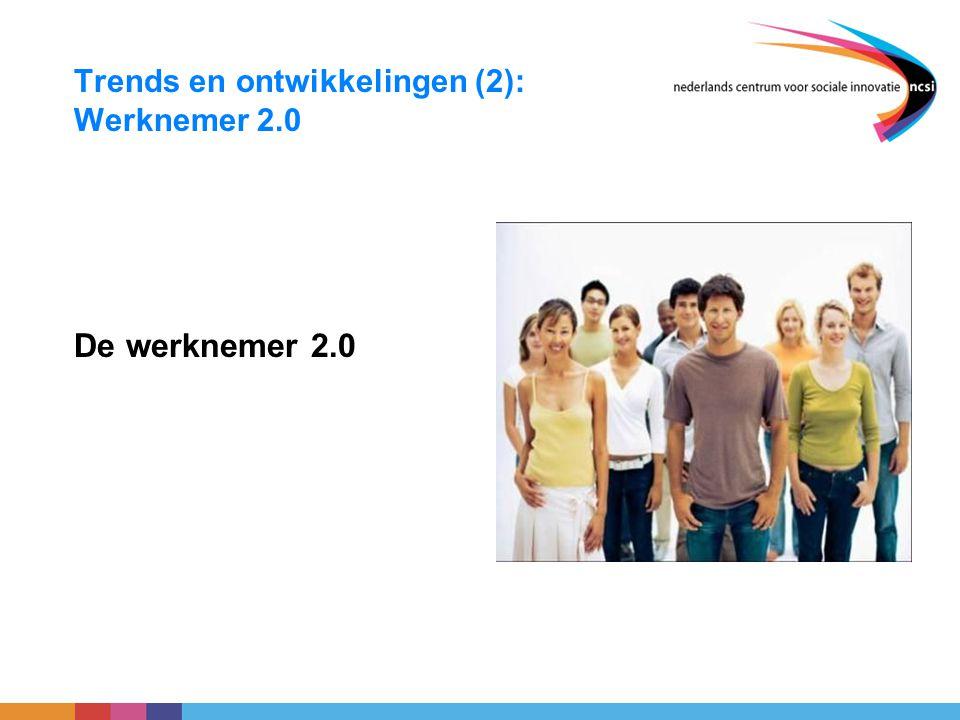 Trends en ontwikkelingen (2): Werknemer 2.0