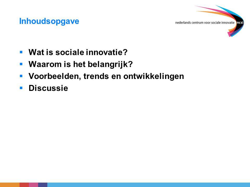 Inhoudsopgave Wat is sociale innovatie Waarom is het belangrijk Voorbeelden, trends en ontwikkelingen.