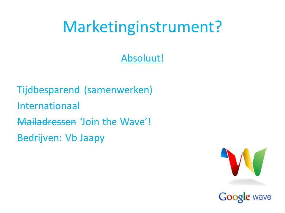 Marketinginstrument. Absoluut.