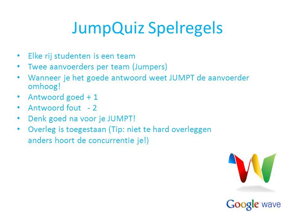 JumpQuiz Spelregels Elke rij studenten is een team