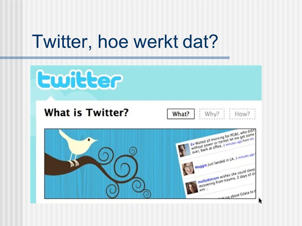 Twitter, hoe werkt dat