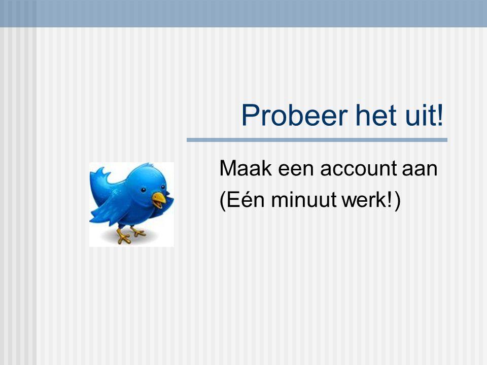 Maak een account aan (Eén minuut werk!)