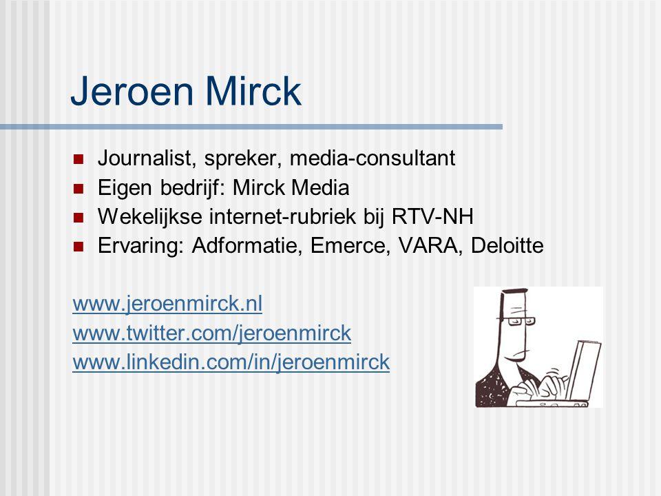 Jeroen Mirck Journalist, spreker, media-consultant