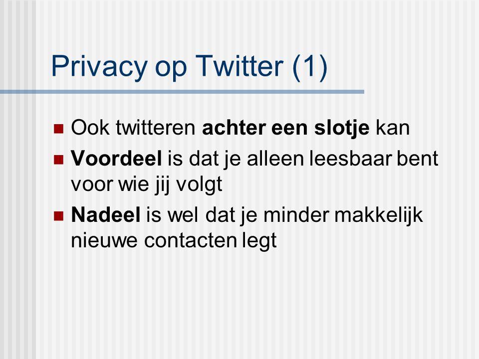 Privacy op Twitter (1) Ook twitteren achter een slotje kan