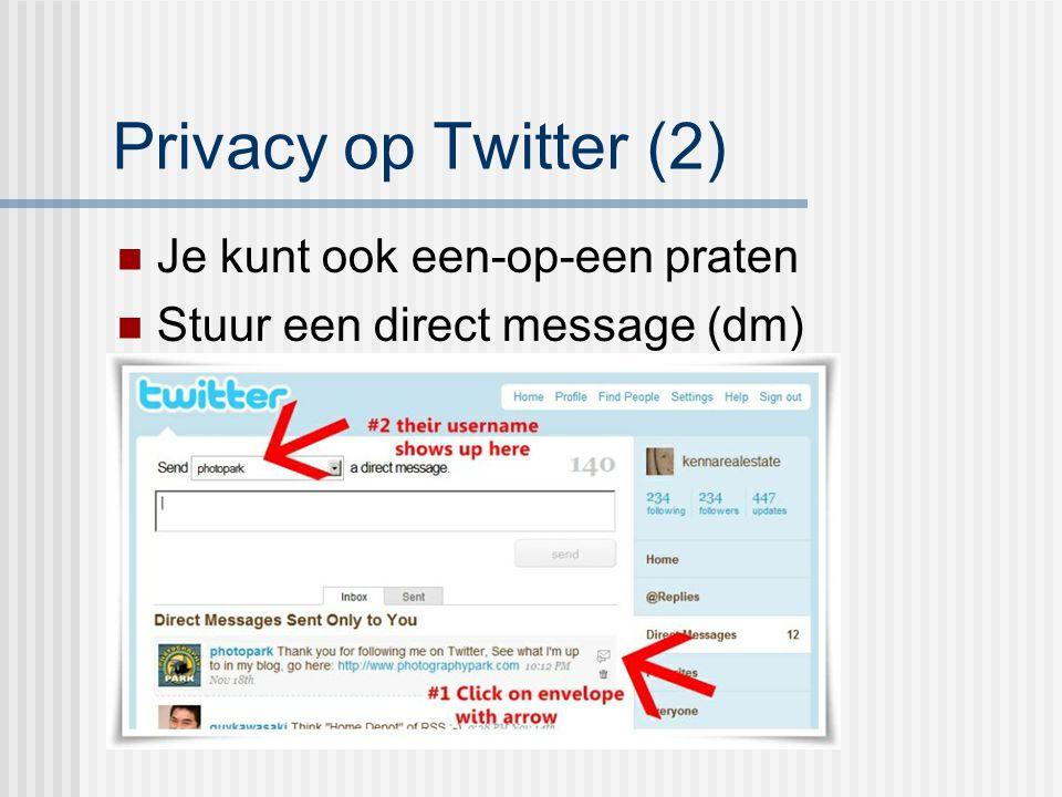 Privacy op Twitter (2) Je kunt ook een-op-een praten