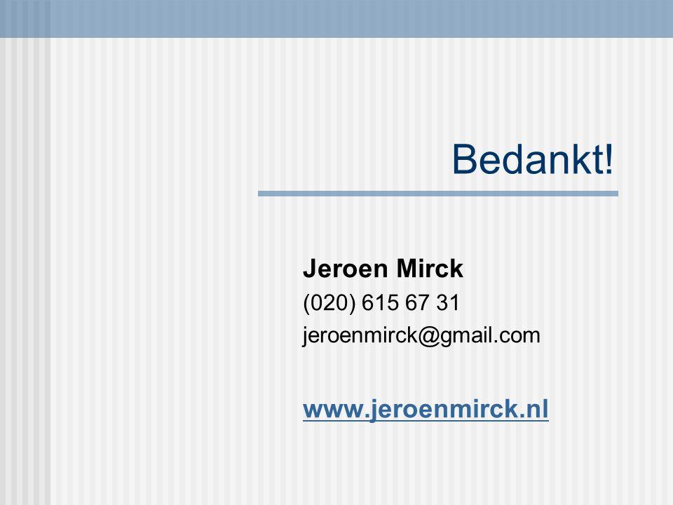 Jeroen Mirck (020) 615 67 31 jeroenmirck@gmail.com www.jeroenmirck.nl