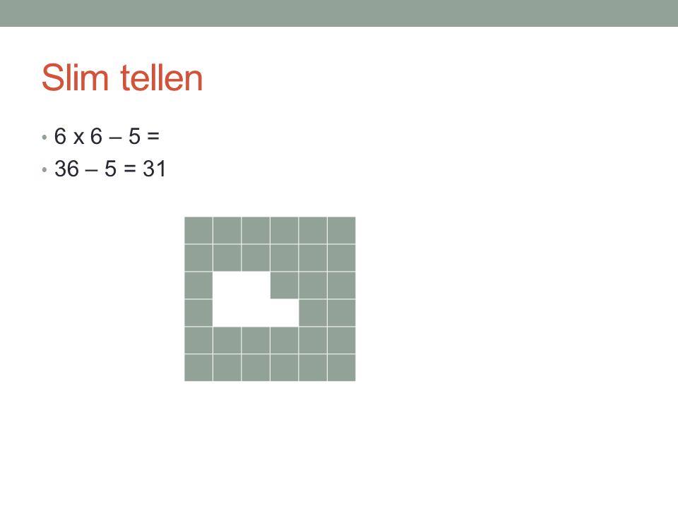 Slim tellen 6 x 6 – 5 = 36 – 5 = 31