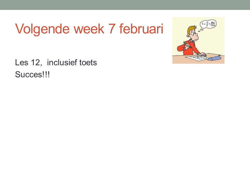 Volgende week 7 februari