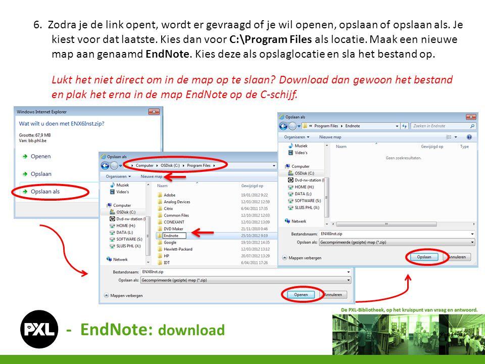 6. Zodra je de link opent, wordt er gevraagd of je wil openen, opslaan of opslaan als. Je kiest voor dat laatste. Kies dan voor C:\Program Files als locatie. Maak een nieuwe map aan genaamd EndNote. Kies deze als opslaglocatie en sla het bestand op.