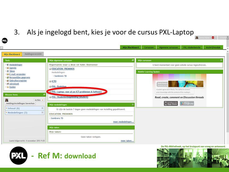 Als je ingelogd bent, kies je voor de cursus PXL-Laptop