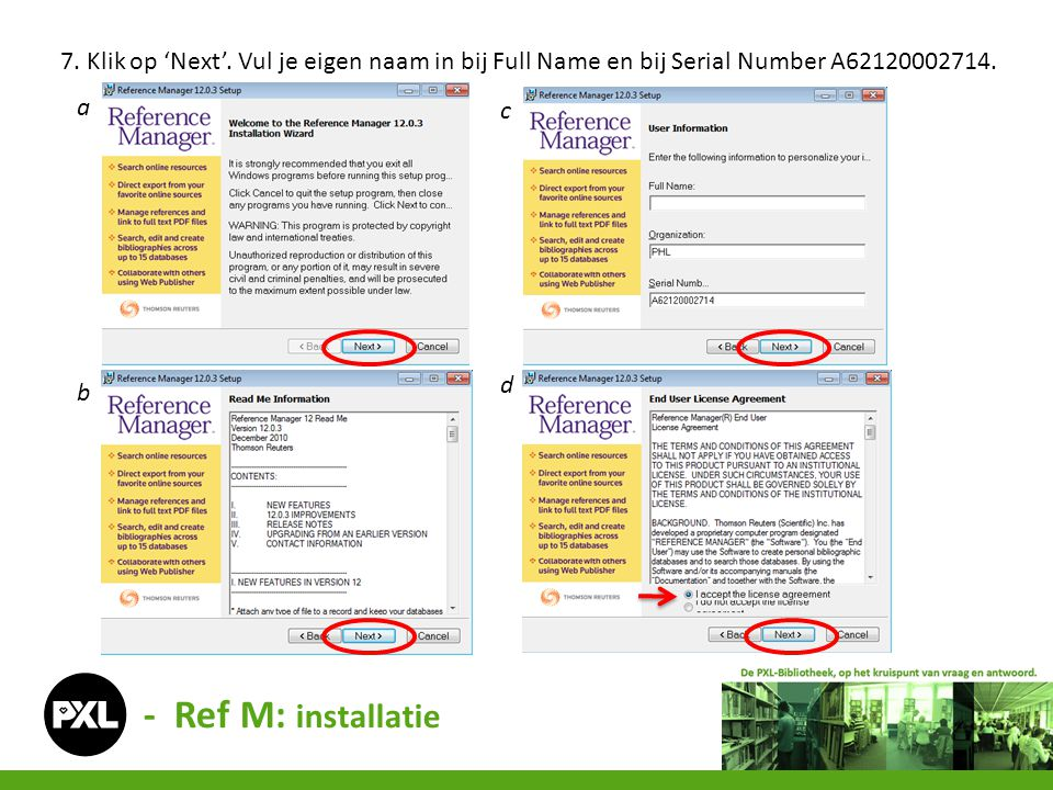 7. Klik op 'Next'. Vul je eigen naam in bij Full Name en bij Serial Number A62120002714.