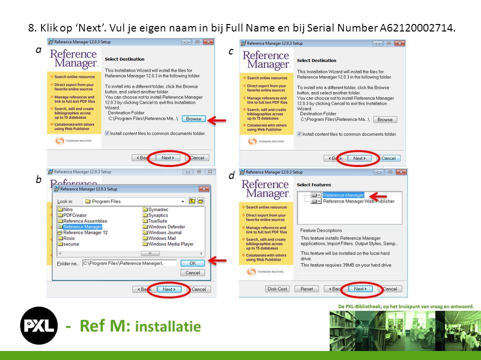 8. Klik op 'Next'. Vul je eigen naam in bij Full Name en bij Serial Number A62120002714.