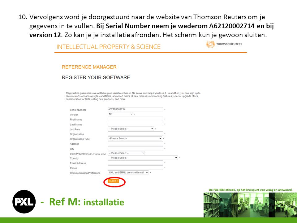 10. Vervolgens word je doorgestuurd naar de website van Thomson Reuters om je gegevens in te vullen. Bij Serial Number neem je wederom A62120002714 en bij version 12. Zo kan je je installatie afronden. Het scherm kun je gewoon sluiten.