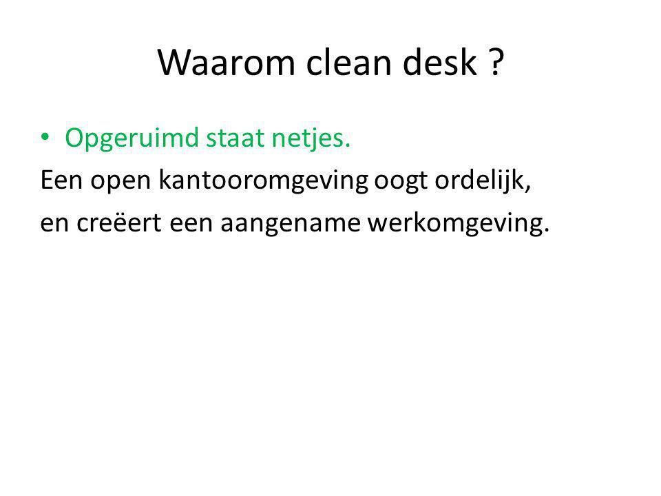 Waarom clean desk Opgeruimd staat netjes.