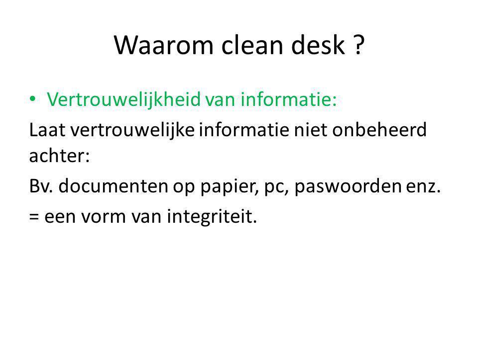 Waarom clean desk Vertrouwelijkheid van informatie: