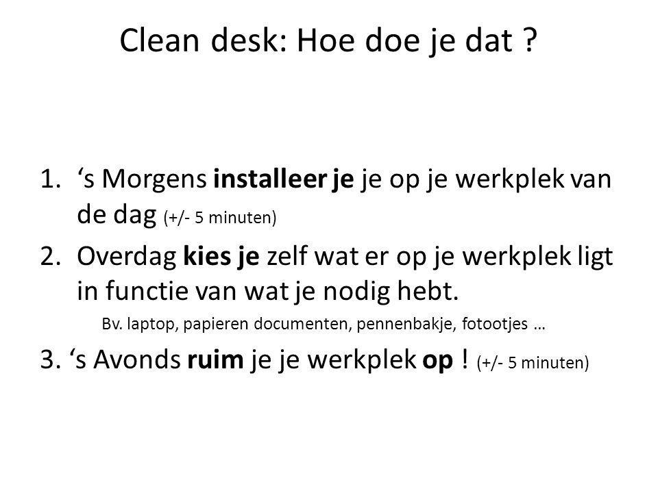 Clean desk: Hoe doe je dat